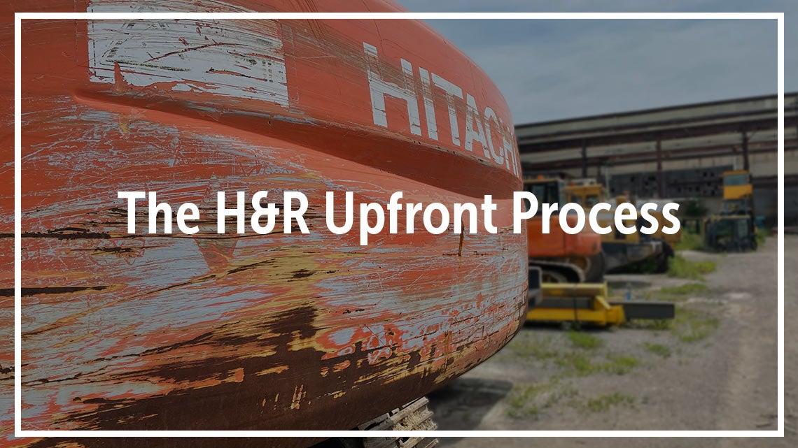 H&R Construction Equipment Parts Upfront Process