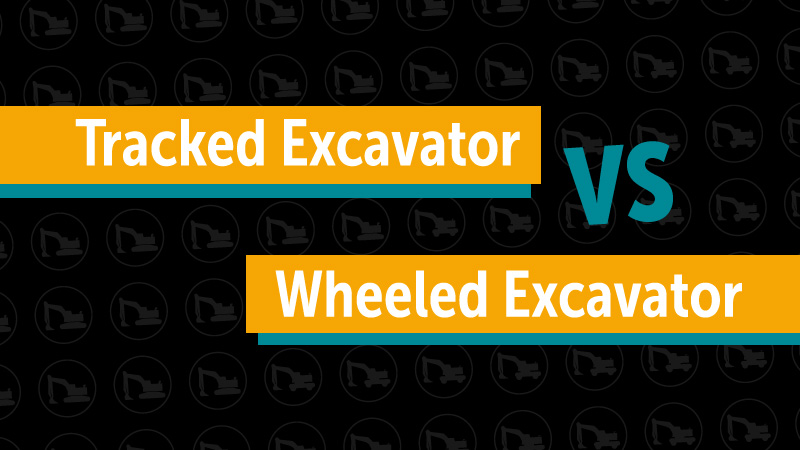 A graphic reads Tracked Excavator vs Wheeled Excavator